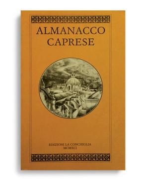 ALMANACCO CAPRESE. Vol. 3. Di AA.VV. Pagine 100 ca. Formato 21x13. Collana Almanacco caprese. Edizioni La Conchiglia Capri.