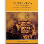 CAPRI ANTICA. Dalla preistoria alla fine dell'età romana. A cura di EDUARDO FEDERICO E ELENA MIRANDA. Pagine 577. Formato 24x22.