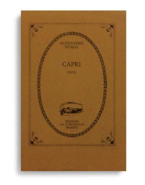 CAPRI (1835). Di ALEXANDRE DUMAS. Pagine 53. Formato 12x8. VOLUME ESAURITO. Collana Atys. Edizioni La Conchiglia Capri.