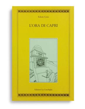 L'ORA DI CAPRI. Di Edwin Cerio.Due volumi in cofanetto.  Pagine 558. Formato 21x13. Collana Atyidae. Edizioni La Conchiglia Capri.