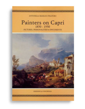 PAINTERS ON CAPRI 1850-1950. Pictures, personalities, documents. Di ANTONELLA BASILICO PISATURO  Pagine 245. Formato 24x22. VOLUME ESAURITO. Collana Haliotis. Edizioni La Conchiglia Capri.
