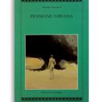 PENSIONE NIRVANA. Di VITTORIO PESCATORI. Pagine 145. Formato 21x13. Collana Atyidae. Edizioni La Conchiglia Capri.