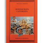 DONNACRAPA CATOBLEPA. Di FRANCESCO DURANTE. Pagine 85. Formato 16x10. Collana Harpa. Edizioni La Conchiglia Capri.
