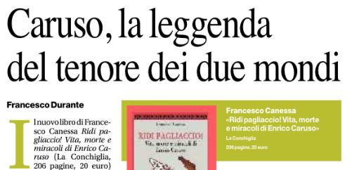 Caruso, la leggenda del tenore dei due mondi. Di Francesco Durante. Il Mattino