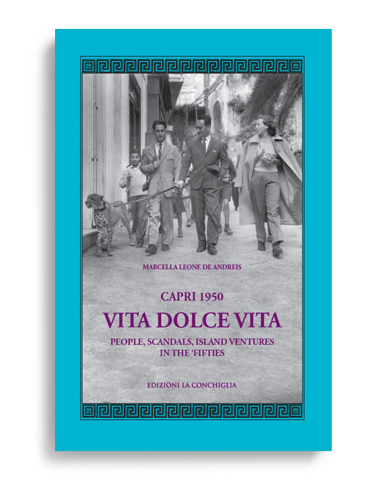 938ecd453 CAPRI 1950 VITA DOLCE VITA – People, scandals, island ventures in the  'Fifties About the islands..., Biography, Capri, English language books,  Fashion and ...