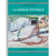 LA SFINGE PITTRICE di CLARETTA CERIO. Pagine 135. Formato 18x20. Collana Astrea. Edizioni La Conchiglia Capri.