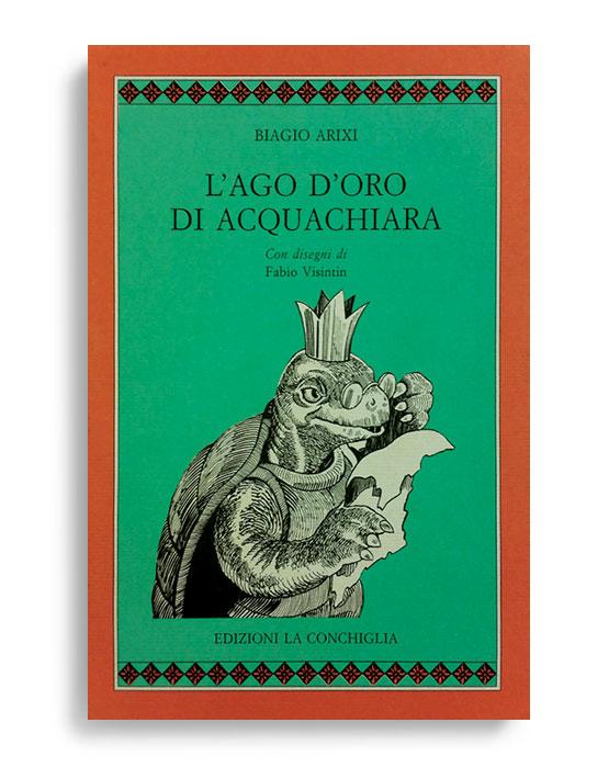 L'AGO D'ORO DI ACQUACHIARA. Di BIAGIO ARIXI. Pagine 82. Formato 16x11. Collana Cythara. Edizioni La Conchiglia Capri.