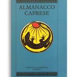 ALMANACCO CAPRESE. Vol. 7. Di AA.VV. Pagine 100 ca. Formato 21x13. Collana Almanacco caprese. Edizioni La Conchiglia Capri.