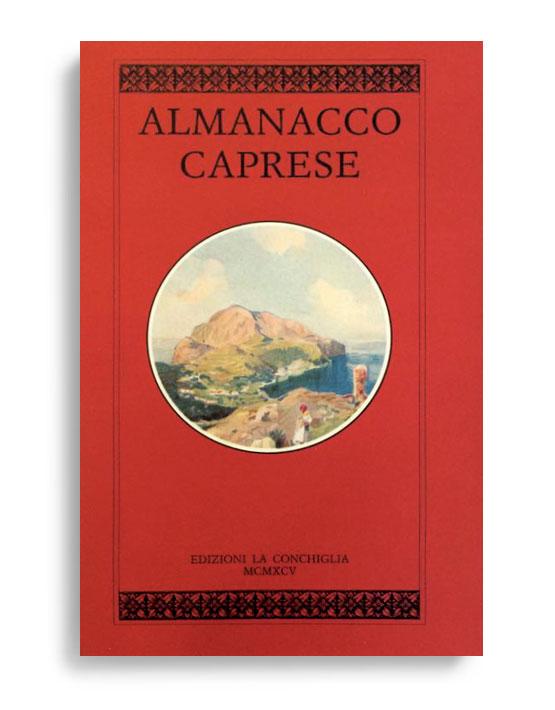ALMANACCO CAPRESE. Vol. 8. Di AA.VV. Pagine 100 ca. Formato 21x13. Collana Almanacco caprese. Edizioni La Conchiglia Capri.