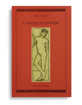 L'ANGELO CUSTODE. Di STEFANO SIMONINI  Pagine 79. Formato 21x13. Collana Atyidae. Edizioni La Conchiglia Capri.