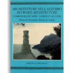 ARCHITETTURE NELL'AZZURRO. / SKYWARD ARCHITECTURE. Comignoli di Capri / Chimneys of Capri. Di FERNANDO ALVAREZ DE TOLEDO  Pagine 198. Formato 18x20. Testo in italiano e in inglese. Collana Astrea. Edizioni La Conchiglia Capri.