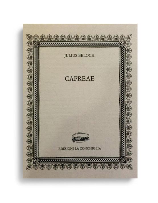 CAPREAE. Di JULIUS BELOCH  Pagine 45. Formato 16,50x12. TESTO IN TEDESCO. Collana Neptunea. Edizioni La Conchiglia Capri.