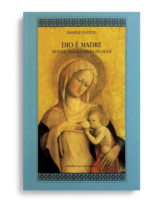 DIO E' MADRE. Di DANIELE VUOTTO. Pagine 103. Formato 21x13. Collana I Quaderni dell'Almanacco. Edizioni La Conchiglia Capri.