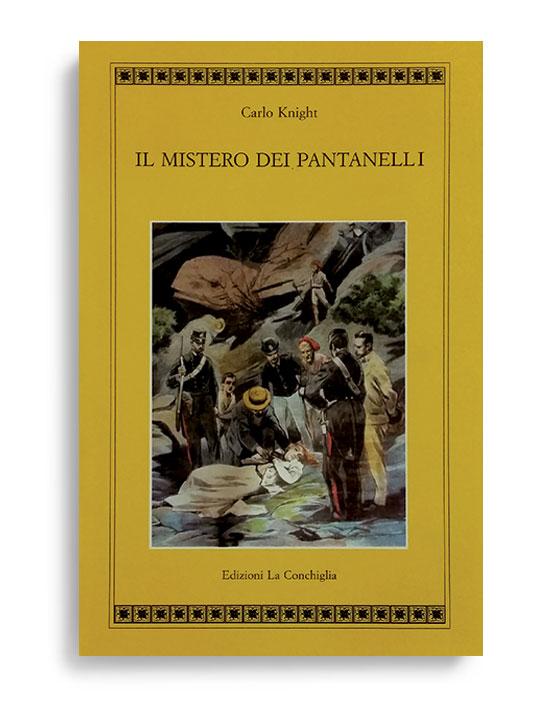 IL MISTERO DEI PANTANELLI. Di CARLO KNIGHT  Pagine 121. Formato 21x13. Collana Atyidae. Edizioni La Conchiglia Capri.