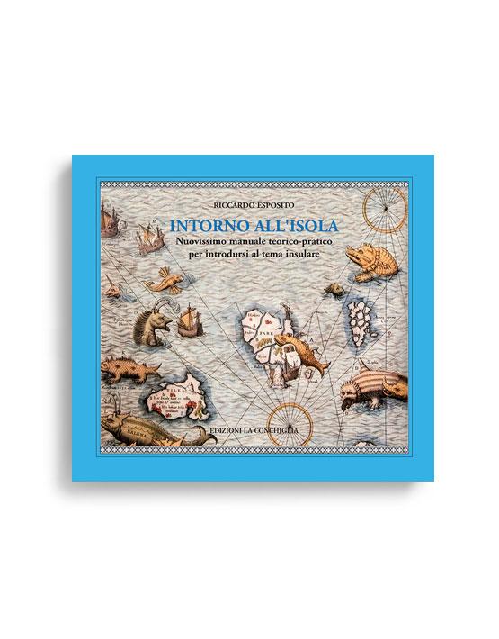 INTORNO ALL'ISOLA. Di RICCARDO ESPOSITO. Pagine 122. Formato 18x20. Collana Astrea. Edizioni La Conchiglia Capri.