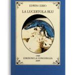 LA LUCERTOLA BLU. Di EDWIN CERIO. Pagine 32. Formato 12x8. Collana Atys. Edizioni La Conchiglia Capri.