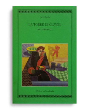 LA TORRE DI CLAVEL. Di CARLO KNIGHT. Pagine 279. Formato 21x13. Collana Atyidae. Edizioni La Conchiglia Capri.