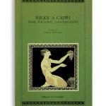 Rilke a Capri. A cura di Amelia Valtolina. AMELIA VALTOLINA (a cura di) Pagine 89. Formato 21x13. Vecchia edizione. Collana Atyidae. Edizioni La Conchiglia Capri.