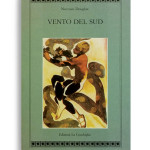 VENTO DEL SUD. Di NORMAN DOUGLAS. Pagine 530. Formato 21x13. Collana Atyidae. Edizioni La Conchiglia Capri.