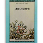 L'ISOLITUDINE. Di DORA CELESTE AMATO. Pagine 72. Formato 16x10. Collana Harpa. Edizioni La Conchiglia Capri.