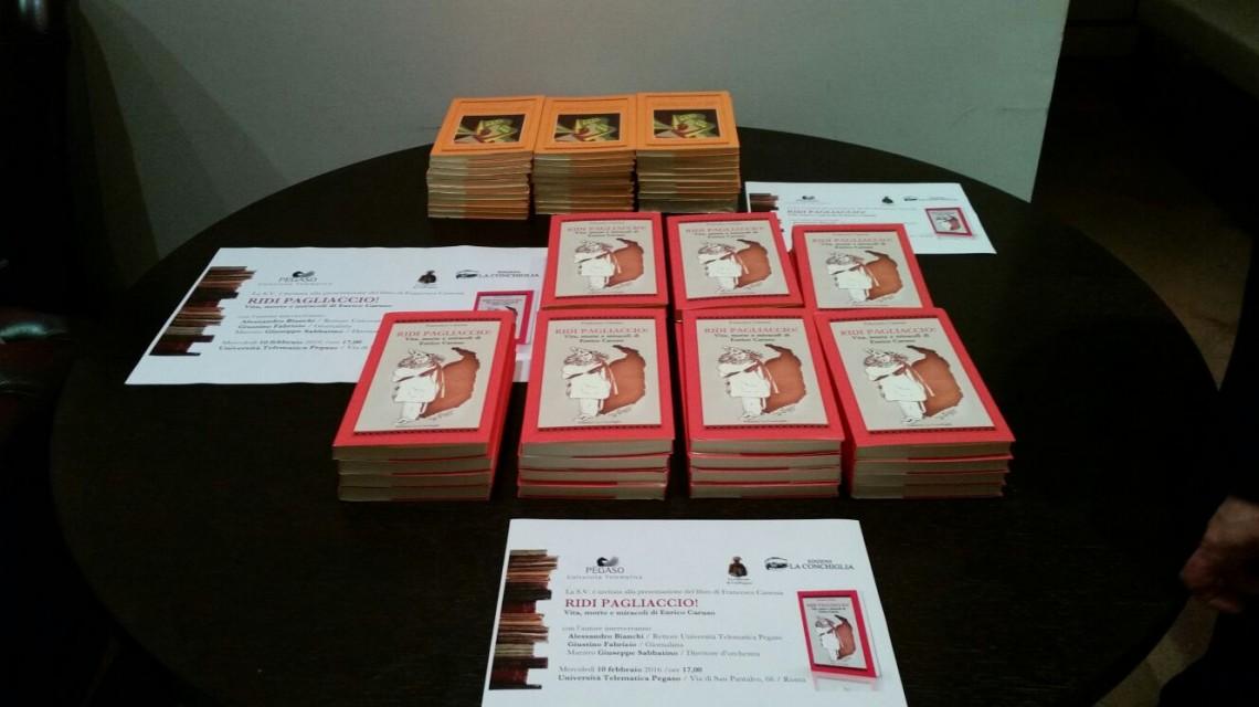 """Presentazione a Roma di """"Ridi Pagliaccio! Vita, morte e miracoli di Enrico Caruso"""" di Francesco Canessa - Edizioni La Conchiglia Capri - a Roma, all'Università Telematica Pegaso, in via di San Pantaleo 66"""