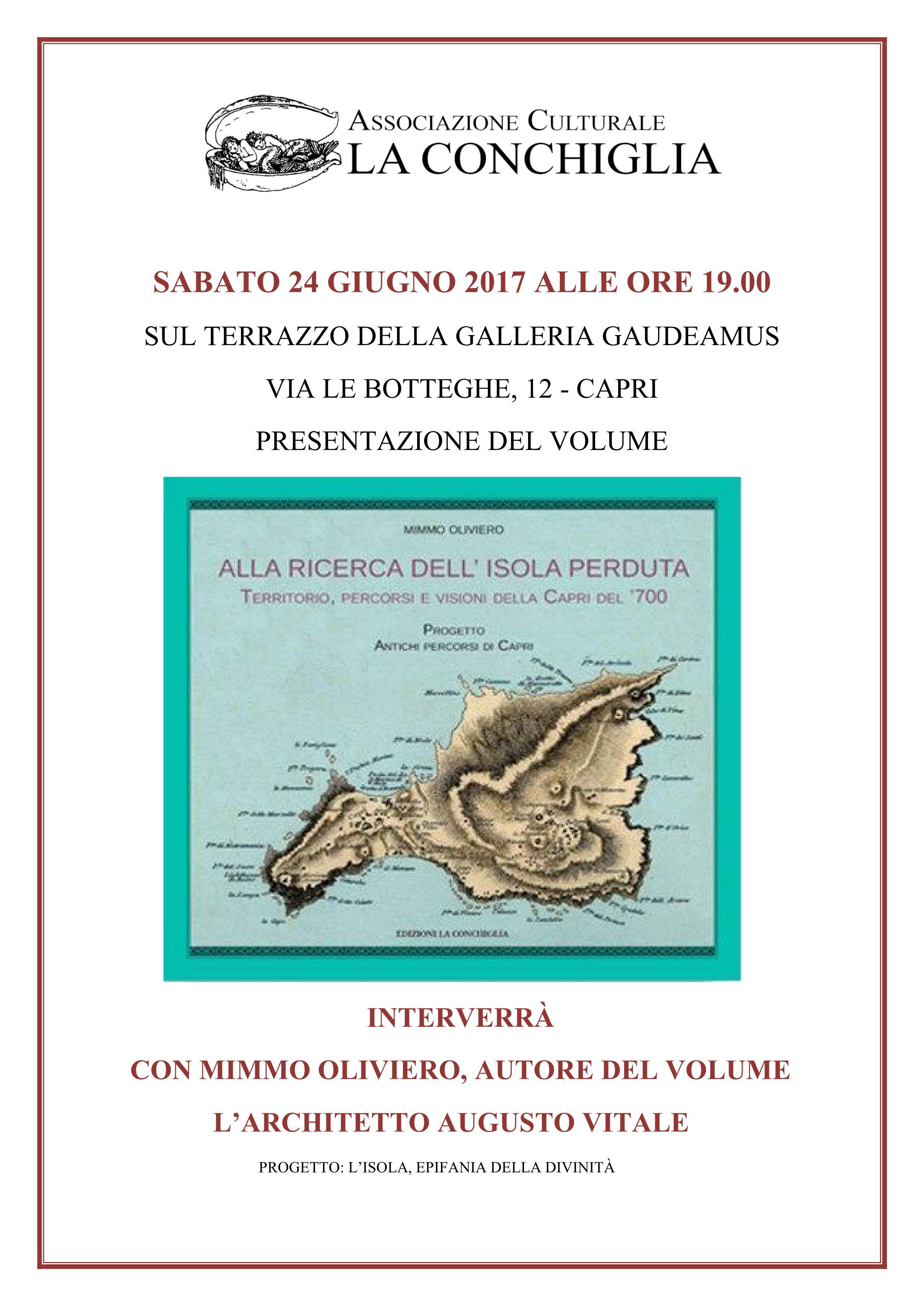 """Presentazione del volume """"Alla ricerca dell'isola perduta"""" di Mimmo Oliviero - Terrazza della Galleria Gaudeamus di Capri, ore 19:00"""