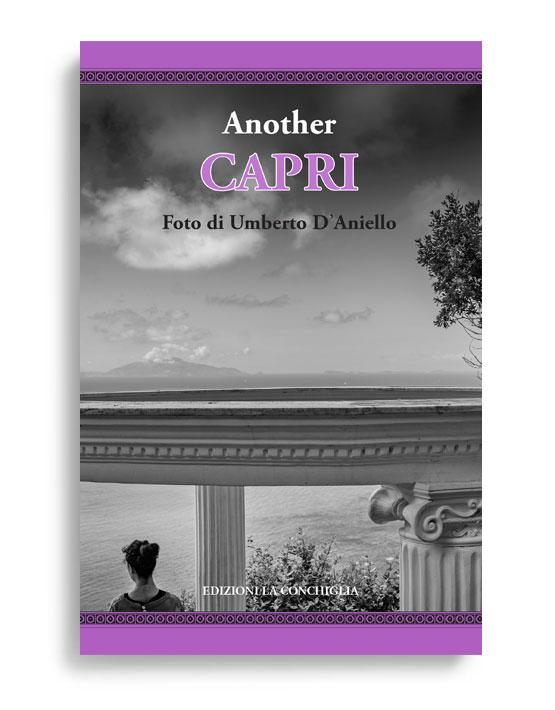 ANOTHER CAPRI. Pagg. 130. Formato 24,50x23,50. Introduzione in italiano ed inglese Collana Haliotis. Edizioni La Conchiglia Capri.